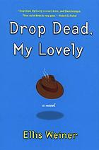 Drop dead, my lovely