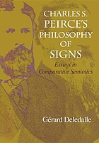 Charles S. Peirce's philosophy of signs : essays in comparative semiotics