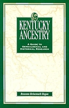Kentucky ancestry : a guide to genealogical and historical research