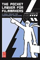 The pocket lawyer for filmmakers : a legal toolkit for independent producers