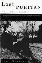 Lost puritan : a life of Robert Lowell