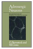 Adrenergic neurons : their organization, function, and development in the peripheral nervous system