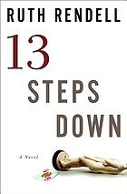 Thirteen steps down : a novel