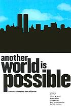 Another world is possible : new world disorder : conversations in a time of terror