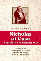 Introducing Nicholas of Cusa : a guide to a Renaissance man
