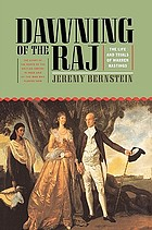 Dawning of the Raj : the life and trials of Warren Hastings