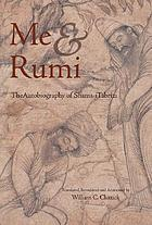 Me & Rumi : the autobiography of Shams-i Tabrizi