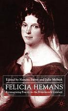 Felicia Hemans : reimagining poetry in the nineteenth century
