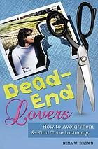 Dead-end lovers : how to avoid them and find true intimacy