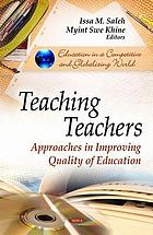 Teaching teachers : approaches in improving quality of education
