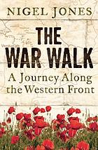 The war walk : a journey along the Western Front