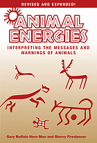 Animal energies : interpreting the messages and warnings of animals