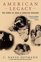 American legacy : the triumphs and tragedies of John and Caroline Kennedy