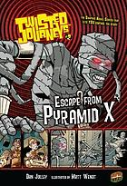 Twisted journeys. vol. 2, Escape from Pyramid X