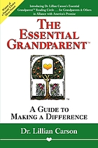 The essential grandparent : a guide to making a difference