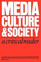 Media, culture, and society : a critical reader