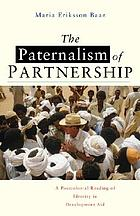 The paternalism of partnership : a postcolonial reading of identity in development aid