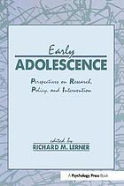 Early adolescence : perspectives on research, policy, and intervention