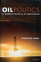 Oil politics : a modern history of petroleum