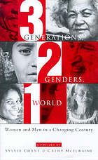 Three generations, two genders, one world : women and men in a changing century
