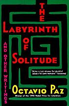 The labyrinth of solitude: life and thought in Mexico.