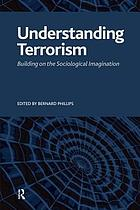 Understanding Terrorism: Building on the Sociological Imagination cover image