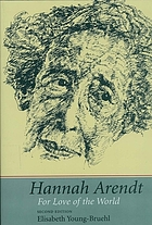 Hannah Arendt : for love of the world