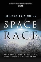 The space race : the untold story of two rivals and their struggle for the moon