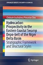 Hydrocarbon prospectivity in the Eastern Coastal Swamp Depo-belt of the Niger Delta Basin : stratigraphic framework and structural styles