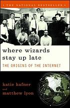 Where wizards stay up late : the origins of the Internet