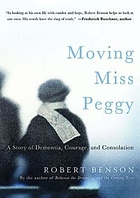 Moving Miss Peggy : a story of dementia, courage & consolation