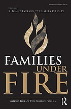 Families under fire : systemic therapy with military families