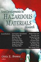 New developments in hazardous materials research