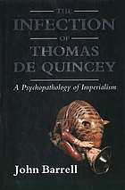 The infection of Thomas De Quincey : a psychopathology of imperialism