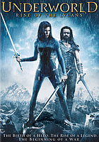 Underworld. / Rise of the Lycans