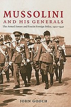 Mussolini and his generals : the armed forces and fascist foreign policy, 1922-1940