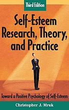 Self-esteem research, theory, and practice : toward a positive psychology of self-esteem