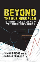 Beyond the business plan : 10 principles for new venture explorers