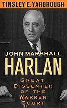 John Marshall Harlan : great dissenter of the Warren Court