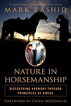 Nature in horsemanship : discovering harmony through principles of aikido