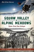 Squaw Valley & Alpine Meadows : tales from two valleys