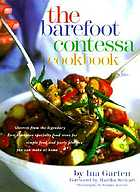 The Barefoot Contessa cookbook : secrets from the legendary specialty food store for simple food and party platters you can make at home