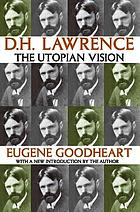 D.H. Lawrence : the utopian vision