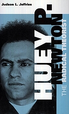 Huey P. Newton : the radical theorist
