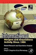 International mergers and acquisitions activity since 1990 : recent research and quantitative analysis