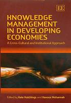 Knowledge management in developing economies : a cross-cultural and institutional approach
