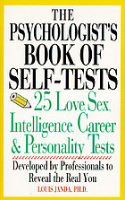 The psychologist's book of self-tests : 25 love, sex, intelligence, career, and personality tests developed by professionals to reveal the real you