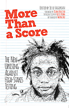 More than a score : the new uprising against standardised testing
