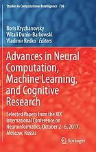 Advances in neural computation, machine learning, and cognitive research : selected papers from the XIX International Conference on Neuroinformatics, October 2-6, 2017, Moscow, Russia