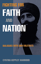 Fighting for faith and nation : dialogues with Sikh militants